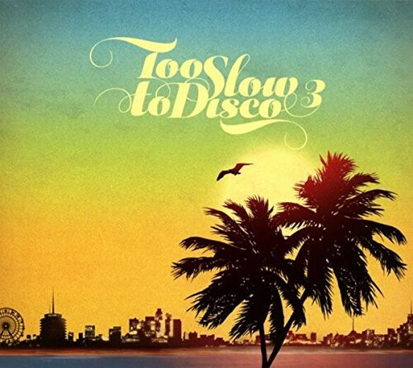 Various Artists - Too Slow To Disco 3 / Various