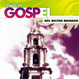 Rev. Milton Brunson - This Is Gospel, Vol. 10: Rev. Milton Brunson - I Thank God