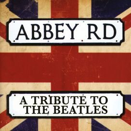 Various Artists - Abbey Road: Tribute To The Beatles