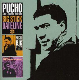 Pucho & the Latin Soul Brothers - Big Stick / Dateline