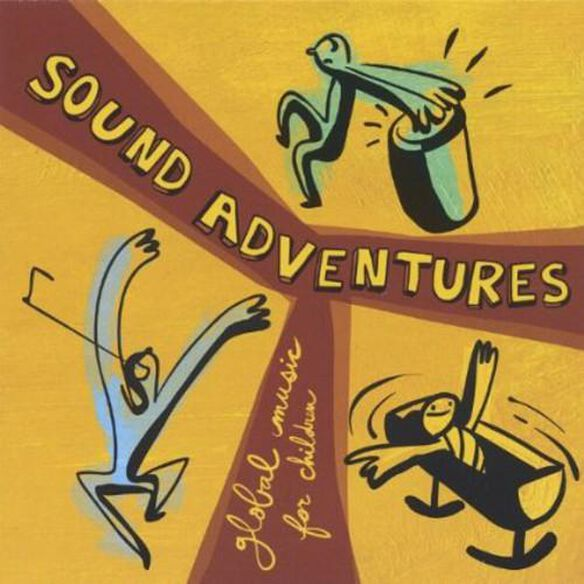 Sound Adventures Global Music For Children