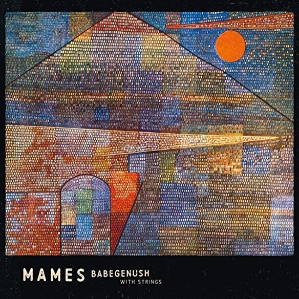 Mames Babegenush - With Strings