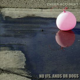 Cheer-Accident - No Ifs, Ands Or Dogs
