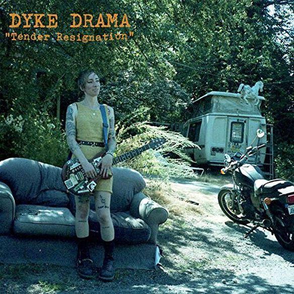 Dyke Drama - Tender Resignation
