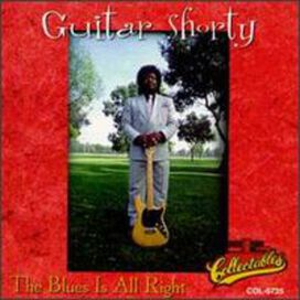 Guitar Shorty - Blues Is All Right