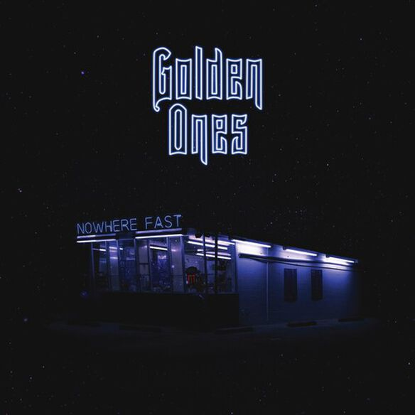 Golden Ones - Nowhere Fast
