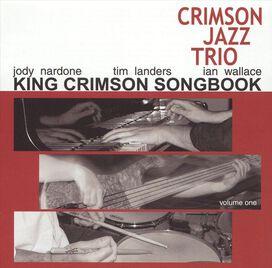 The Crimson Jazz Trio - King Crimson Songbook, Vol. 1