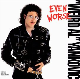 """Weird Al"" Yankovic - Even Worse"