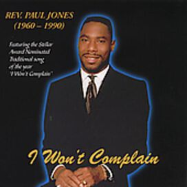 Rev. Paul Jones - I Won't Complain