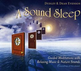 Dudley Evenson/Dean Evenson - Sound Sleep: Guided Meditations With Relaxing Music & Nature Sounds