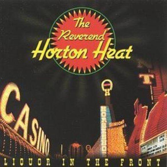 The Reverend Horton Heat - Liquor in the Front