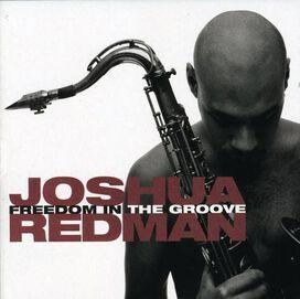 Joshua Redman - Freedom in the Groove