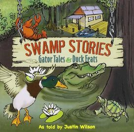 Justin Wilson - Swamp Stories: Gator Tales & Duck Feats