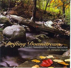 Kimeron Hardin - Drifting Downstream: Guided Relaxation for Stress Reduction