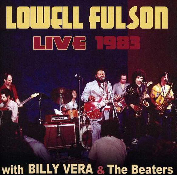 Lowell Fulson - Lowell Fulson Live 1983: With Billy Vera & the