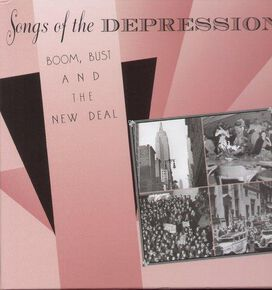 Various Artists - Songs of the Depression: Boom, Bust & New Deal