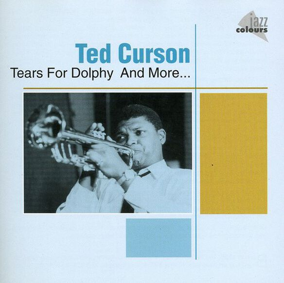 Ted Curson - Tears for Dolphy & More
