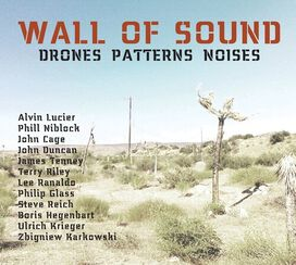 Ulrich Krieger - Wall Of Sound: Drones Patterns Noises