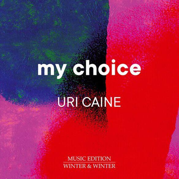 Caine/ Uri Caine - My Choice