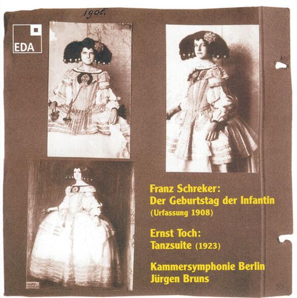Schreker/ Toch/ Bcs/ Bruns - Birthday of the Infanta / Dance Suite Op 30