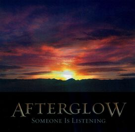 Afterglow [3] - Someone is Listening