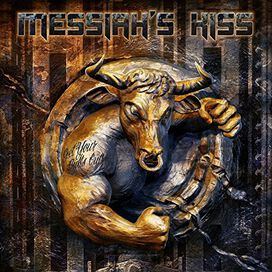 Messiah's Kiss - Get Your Bulls Out