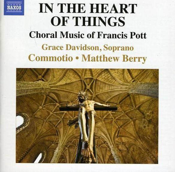 In The Heart Of Things: Choral Music Of Francis
