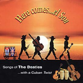 Here Comes El Son : Songs of Beatles with Cuban Tw - Here Comes El Son : Songs of Beatles with Cuban TW