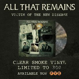 All That Remains - Victim of the New Disease [Exclusive Clear Smoke Vinyl]