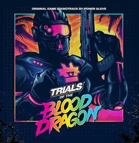 Power Glove - Trials of the Blood Dragon [Original Video Game Soundtrack]