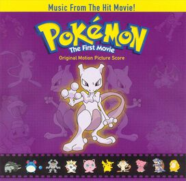 Original Score - Pokemon - The First Movie (Score - Mewtwo Strikes Back/Pikachu's Summer Vacation)