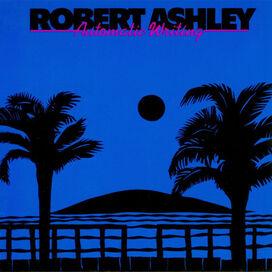 Robert Ashley - Automatic Writing