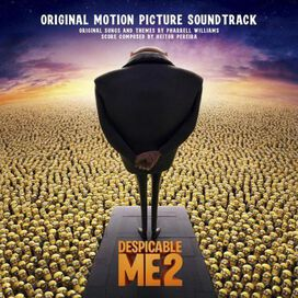 Original Motion Picture Soundtrack - Despicable Me 2 [Original Motion Picture Soundtrack]