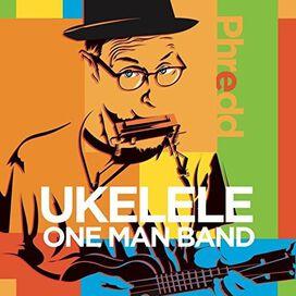 Phredd - Ukulele One Man Band
