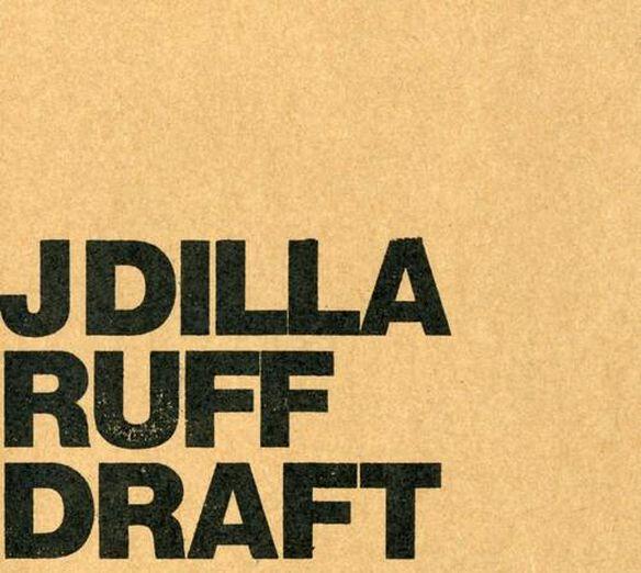 J-Dilla ( Jay Dee ) - Ruff Draft
