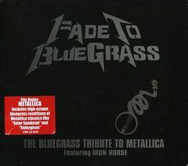Various Artists - Fade To Bluegrass: The Bluegrass: Tribute To Metallica