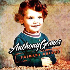 Anthony Gomes - Primary Colors