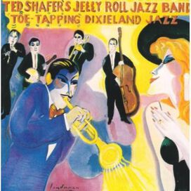 Ted Shafer & Jelly Roll Jazz Band - Toe Tapping Dixieland Jazz, Vol. 2