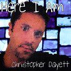 Christopher Dayett - Here I Am