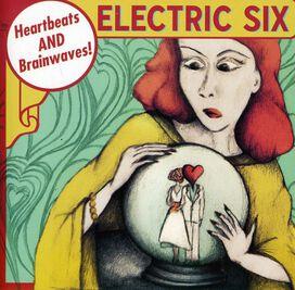 Electric Six - Heartbeats/Brainwaves