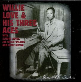 Willie Love And His Three Aces - Greenville Smokin'