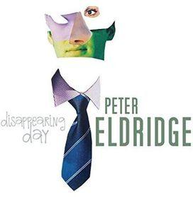 Peter Eldridge - Disappearing Day