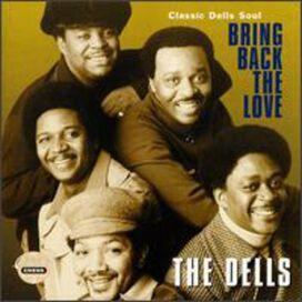 The Dells - Bring Back the Love - Classic Dells