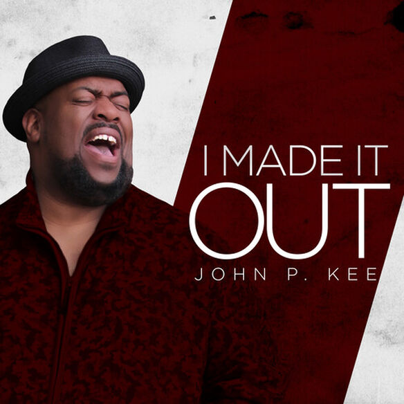John P. Kee - I Made It Out