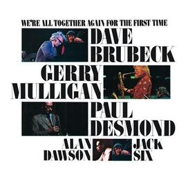 Dave Brubeck / Gerry Mulligan / Paul Desmond - We're All Together Again for the First Time