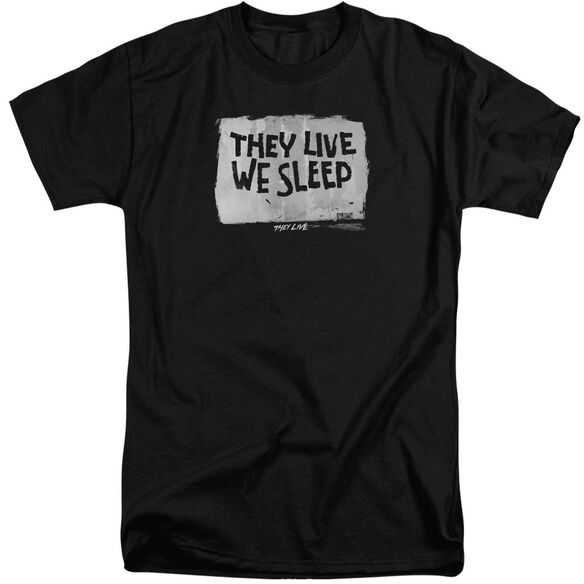 They Live We Sleep Short Sleeve Adult Tall T-Shirt