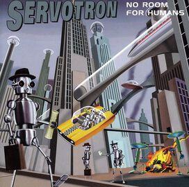Servotron - No Room For Humans
