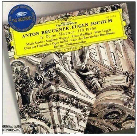 A. Bruckner - Te Deum / Motets / Psalm 150
