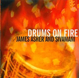 James Asher / Sivamani - Drums on Fire