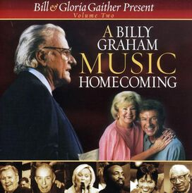 Bill & Gloria Gaither - Billy Graham Music Homecoming, Vol. 2
